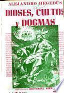 Dioses, cultos y dogmas