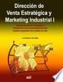 Dirección de Venta Estratégica y Marketing Industrial I