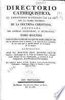 Directorio cathequistico, el christiano ilustrado en la fé ...