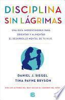 Disciplina sin lagrimas / No-Drama Discipline