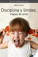 Disciplina y límites: mapas de amor