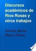 Discursos académicos de Ríos Rosas y otros trabajos