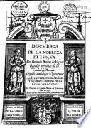 Discursos de la nobleza de Espana, coregidos i anedidos por et mismo autor
