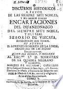 Discursos historicos a favor de las siempre mui nobles y mui leales encartaciones del ... infanzonazgo del Señorio de Vizcaya