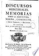 Discursos mercuriales, memorias sobre la agricultura, marina, comercio, y artes liberales y mecanicas
