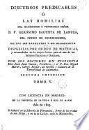 Discursos predicables, ó las Homilias del ... señor D.F. Geronimo Bautista de Lanuza ...