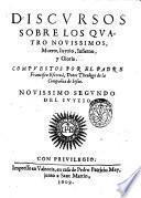 Discursos sobre los quatro nouissimos; muerte, iuyzio, infierno; y gloria. Compuesto por el padre Francisco Escriua, ... Nouissimo segundo del iuyzio