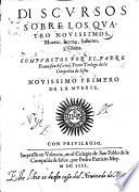 Discursos sobre los quatro novissimos, muerte, juyzio, infierno y gloria ... Novissima primero de la muerte