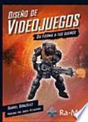 Diseño de Videojuegos. Da forma a tus sueños