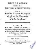 Disertacion sobre las medidas militares que contiene la razon de preferir el uso de las nacionales al de las forasteras