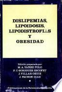 Dislipemias, lipoidosis, lipodistrofias y obesidad