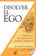 Disolver el ego, realizar el ser/ Dissolving the Ego, Realizing the Self