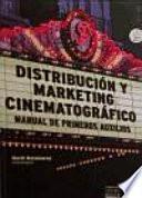 Distribución y marketing cinematográfico. Manual de primeros auxilios
