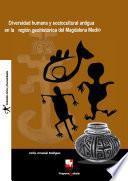 Diversidad humana y sociocultural antigua en la región geohistórica del Magdalena Medio