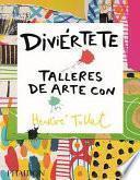 Diviértete Talleres de Arte con Hervé (Art Workshops for Children) (Spanish Edition)