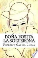 Doa Rosita la solterona / Doa Rosita the spinster