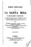 Doble ordinario de la Santa Misa el uno en latin y castellano y el otro para unirse con el sacerdote,por medio de varias oraciones propias a participar de los diferentes sacrificios que se renuevan en ella...