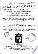 Doctrinas evangelicas para los quatro domingos de Adviento y otras festividades...