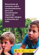 Documento de consenso sobre recomendaciones para una escolarización segura del alumnado alérgico a alimentos y/o látex