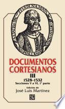 Documentos cortesianos III: 1528-1532, secciones V a VI (primera parte)