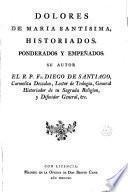 Dolores de Maria Santíssima historiados, ponderados y empeñados