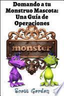 Domando a tu Monstruo Mascota: Una Guía de Operaciones