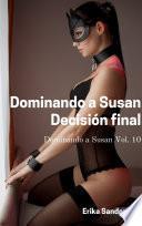 Dominando a Susan. Decisión final