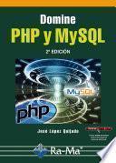 Domine PHP y MySQL. 2ª edición
