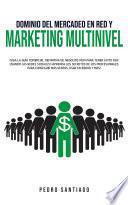 Dominio del Mercadeo en Red y Marketing Multinivel