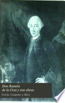 Don Ramón de la Cruz y sus obras