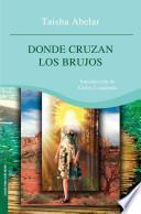 Donde cruzan los brujos / The Sorcerer's Crossing