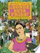 ¿Dónde está Frida?