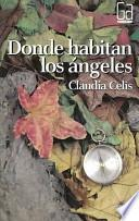 Donde habitan los angeles / Where Angels Live