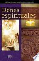 Dones Espirituales: Qué Dice La Biblia Sobre Los Dones Espirituales