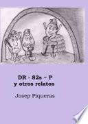 DR-82s~P y otros relatos