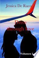 Drive through love - Volumen 1