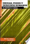 Drogas, poder y derechos humanos en América Latina