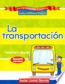 Early Childhood Themes: La transportación (Transportation) Kit (Spanish Version)