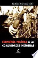 Economía política de las comunidades indígenas
