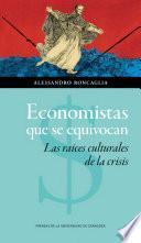 Economistas que se equivocan. Las raíces culturales de la crisis