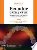 Ecuador cara y cruz Del levantamiento del noventa a la Revolución Ciudadana (1-2-3)