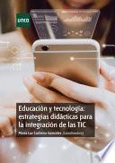 EDUCACIÓN Y TECNOLOGÍA: ESTRATEGIAS DIDÁCTICAS PARA LA INTEGRACIÓN DE LAS TIC