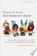 Educar en la era de la dispersión digital