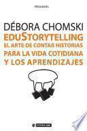EduStorytelling. El arte de contar historias para la vida cotidiana y los aprendizajes