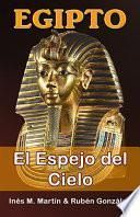 Egipto, el Espejo del Cielo