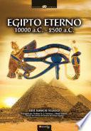Egipto eterno, 10000 -2500 A.C.