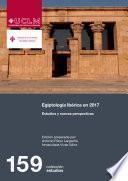 Egiptología ibérica en 2017. Estudios y nuevas perspectivas