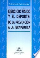 Ejercicio físico y el deporte: de la prevención a la terapéutica