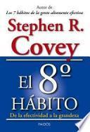 El 8o hábito : de la efectividad a la grandeza