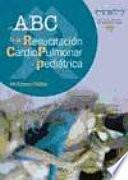 El ABC de la Resucitación Cardioplulmonar Pediátrica